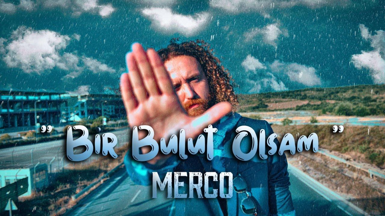 Merco - Bir Bulut Olsam Şarkı Sözleri