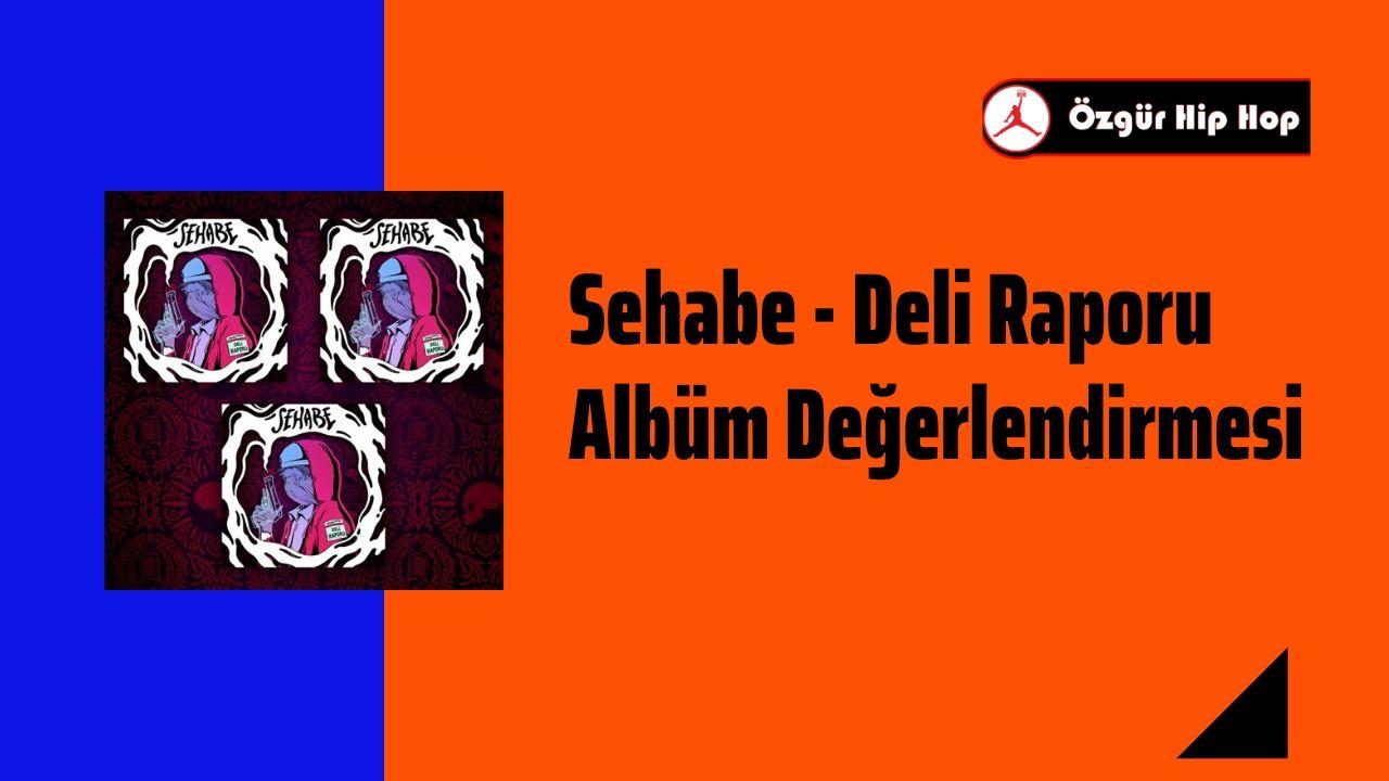 Sehabe - Deli Raporu Albüm Değerlendirmesi