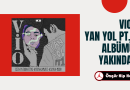 Vio Albümü 14 Şubat 2020'de Geliyor!