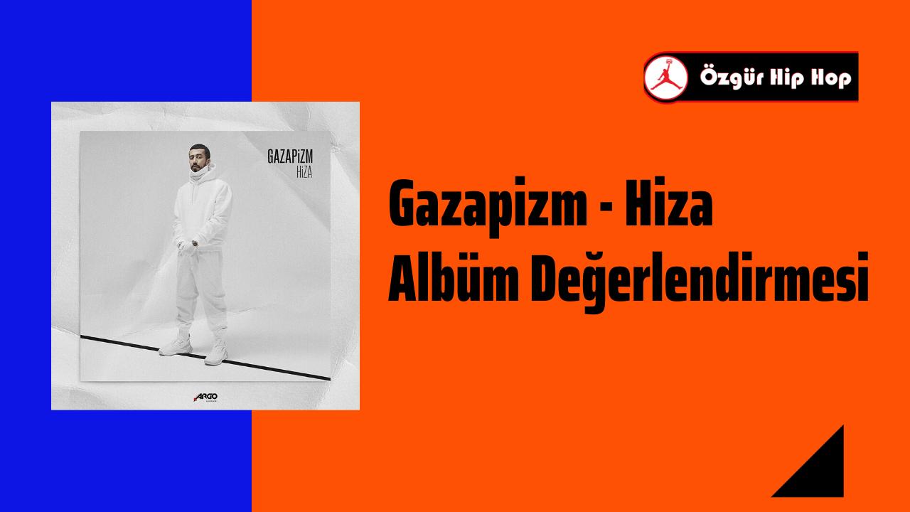 Gazapizm - Hiza Albüm Değerlendirmesi
