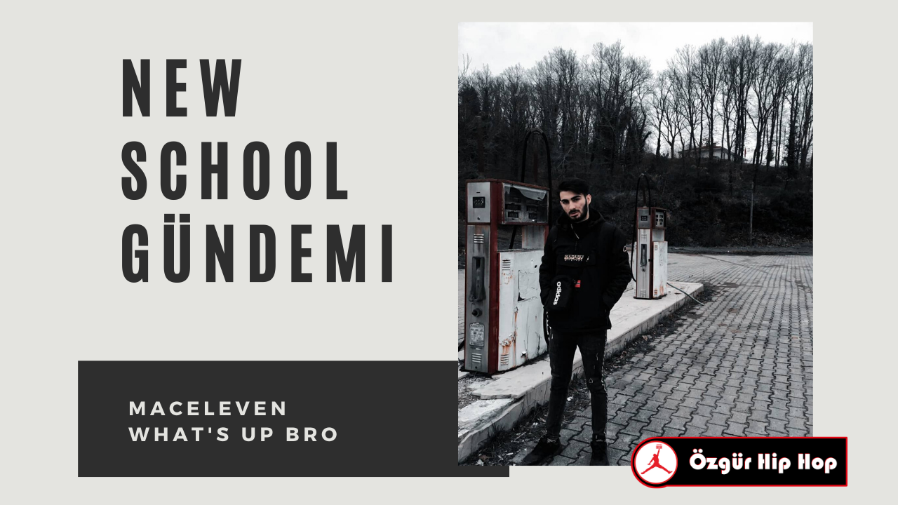 New School Gündemi: MacEleven - What's Up Bro