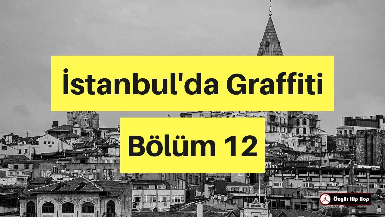 İstanbul'da Graffiti Bölüm 12