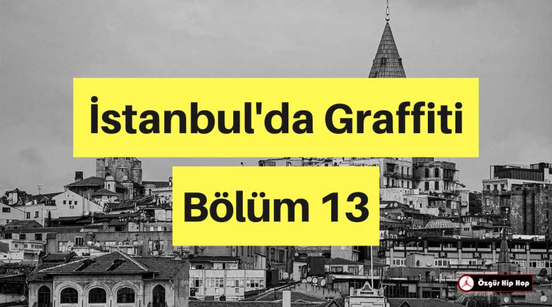 İstanbul'da Graffiti Bölüm 13