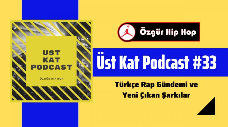 Üst Kat Podcast #33 - Sürtüğe Bak, Kazıdım Tırnaklarla, Kovala