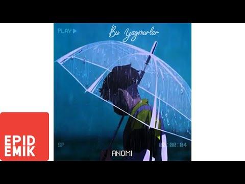 Anomi - Bu Yağmurlar Şarkı Sözleri