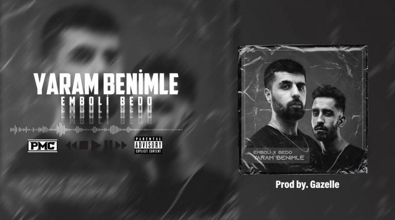 Emboli & Bedo - Yaram Benimle Şarkı Sözleri