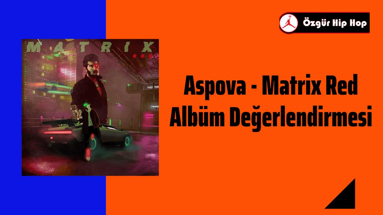 Aspova - Matrix Red Albüm Değerlendirmesi
