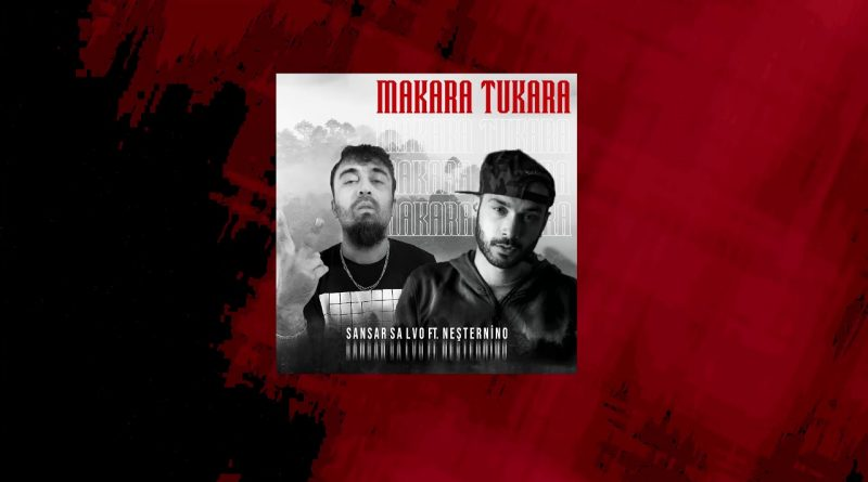 Sansar Salvo ft. Neşternino - Makara Tukara Şarkı Sözleri