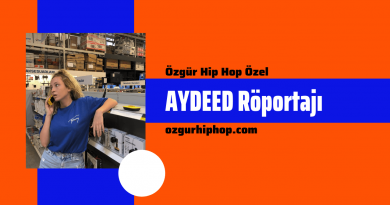 Özgür Hip Hop Özel: AYDEED Röportajı