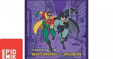 Canka & CB - Batman ve Robin Şarkı Sözleri