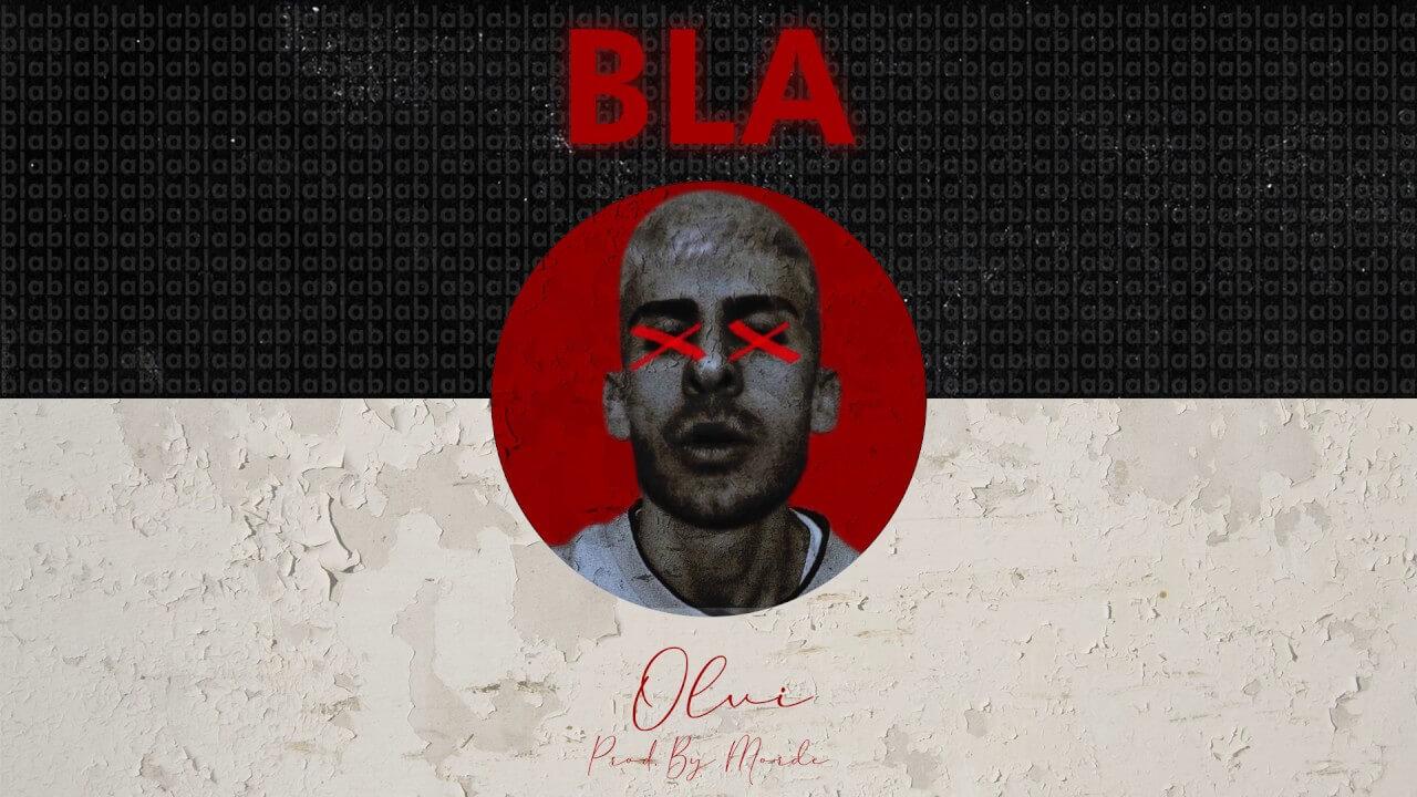 Olvi - BLA Şarkı Sözleri