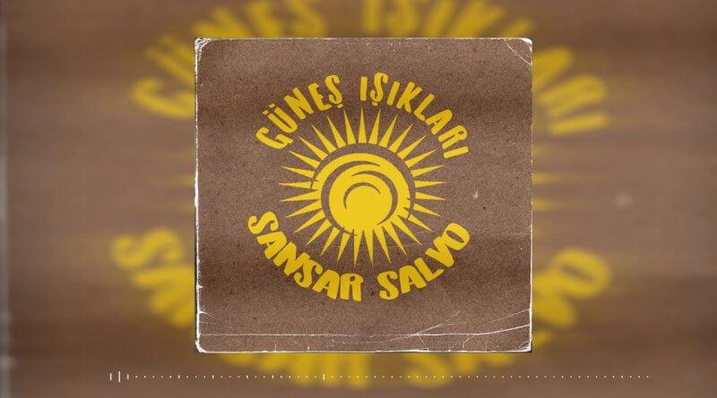 Sansar Salvo - Güneş Işıkları Şarkı Sözleri