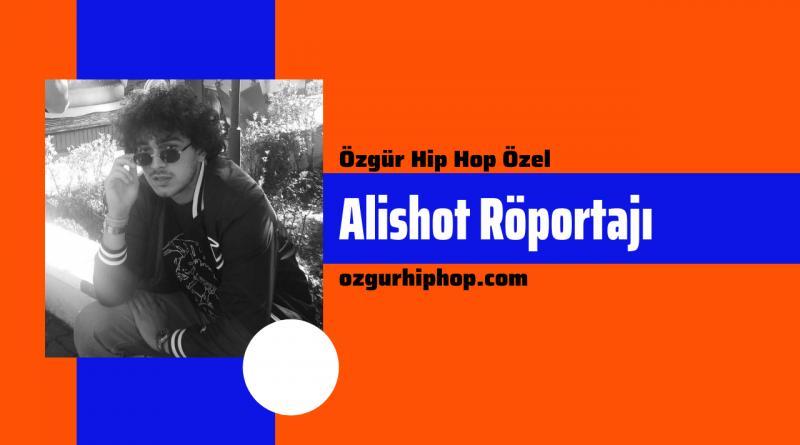 Özgür Hip Hop Özel: Alishot Röportajı