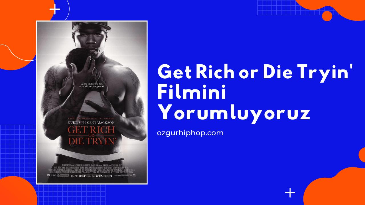 Get Rich or Die Tryin' Filmini Yorumluyoruz