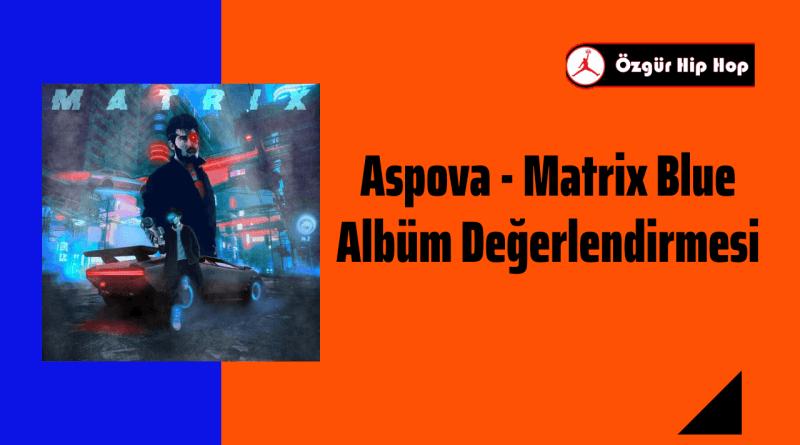 Aspova - Matrix Blue Albüm Değerlendirmesi