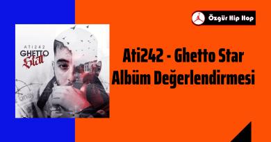 Ati242 - Ghetto Star Albüm Değerlendirmesi
