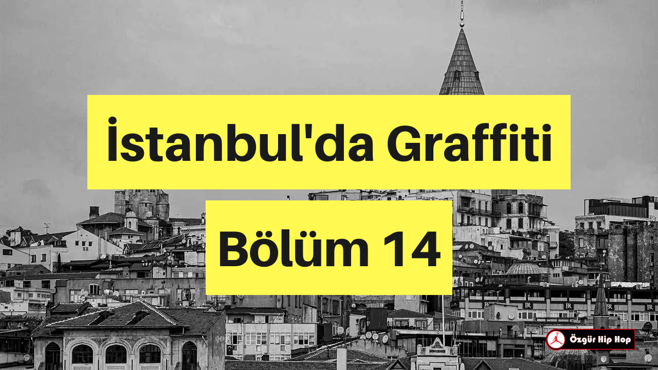İstanbul'da Graffiti Bölüm 14