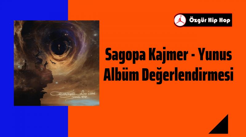 Sagopa Kajmer - Yunus EP Değerlendirmesi