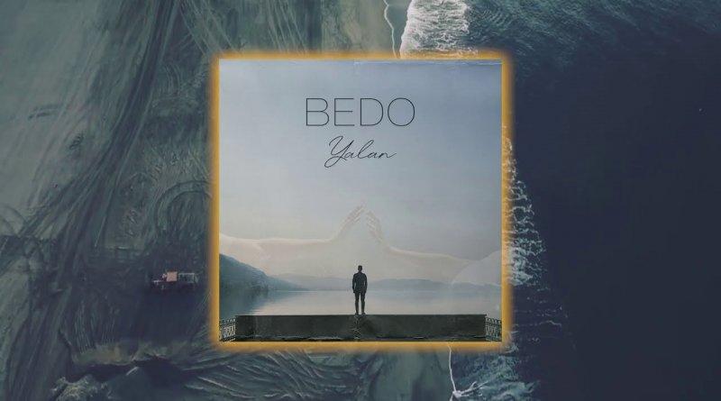 Bedo - Yalan Şarkı Sözleri