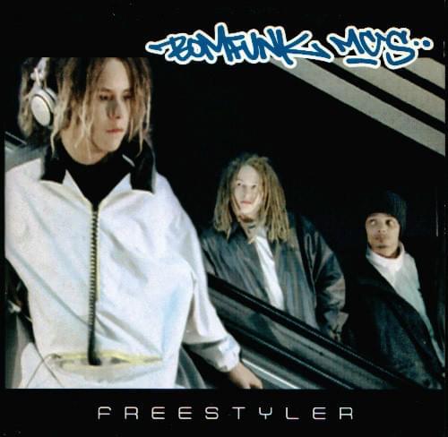 Bomfunk MC's - Freestyler Şarkı Sözleri