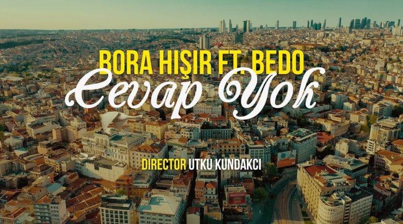 Bora Hışır & Bedo - Cevap Yok Şarkı Sözleri