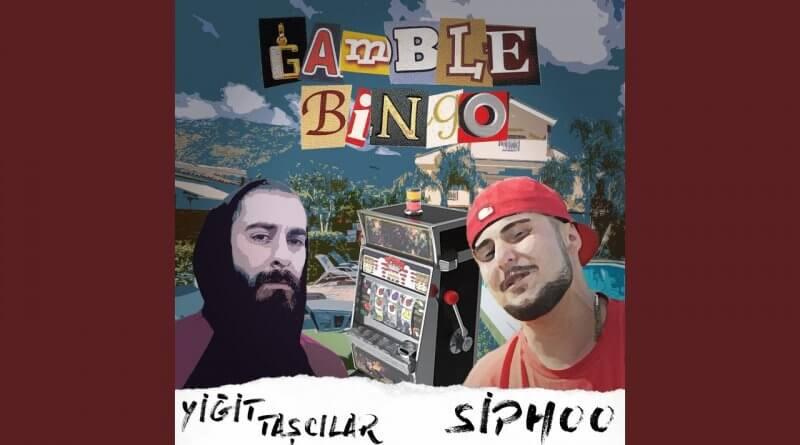Yiğit Taşcılar & SipHoo - Gamble Bingo Şarkı Sözleri