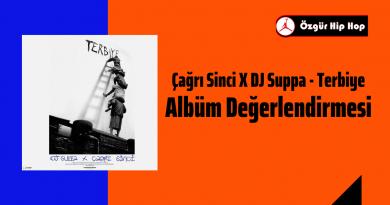 Çağrı Sinci X DJ Suppa - Terbiye Albüm Değerlendirmesi