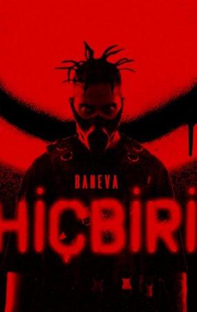 Baneva Hiçbiri isimli yeni şarkısı çıktı