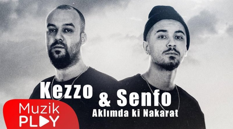 Kezzo & Senfo - Aklımdaki Nakarat Şarkı Sözleri