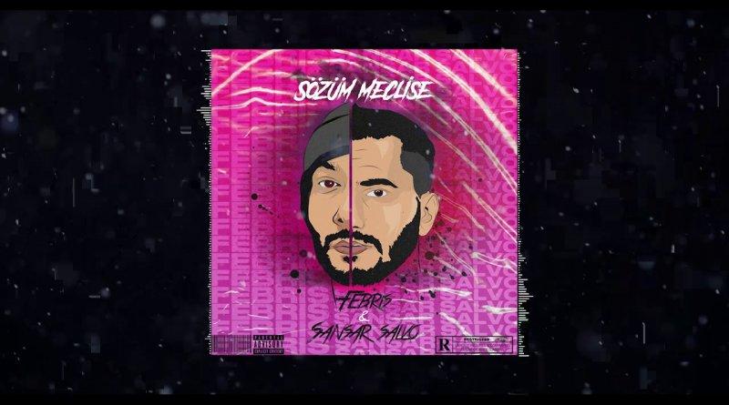 Sansar Salvo & Febris - Sözüm Meclise Şarkı Sözleri