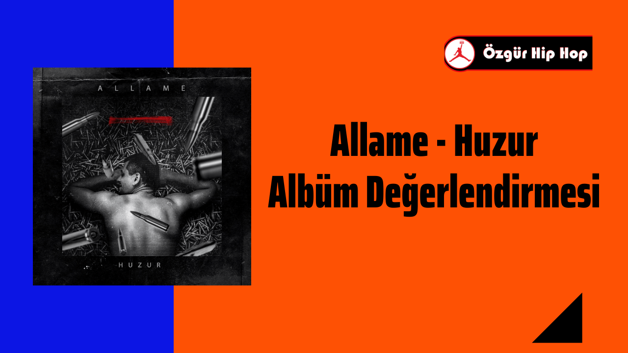 Allame - Huzur Albüm Değerlendirmesi