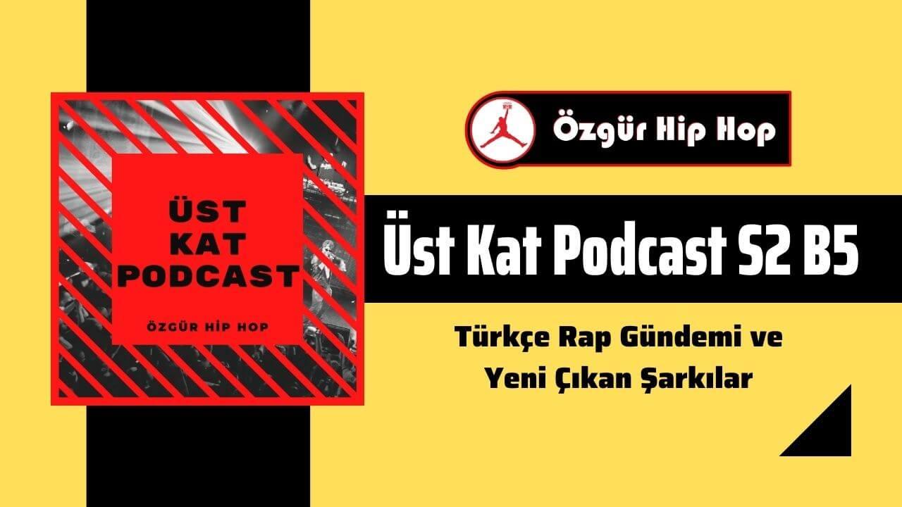 Üst Kat Podcast ikinci sezon beşinci bölüm yayında