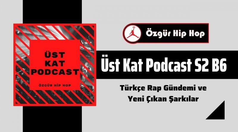Üst Kat Podcast ikinci sezon altıncı bölüm yayınlandı
