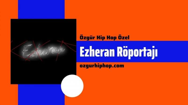 Özgür Hip Hop Özel: Ezheran Röportajı