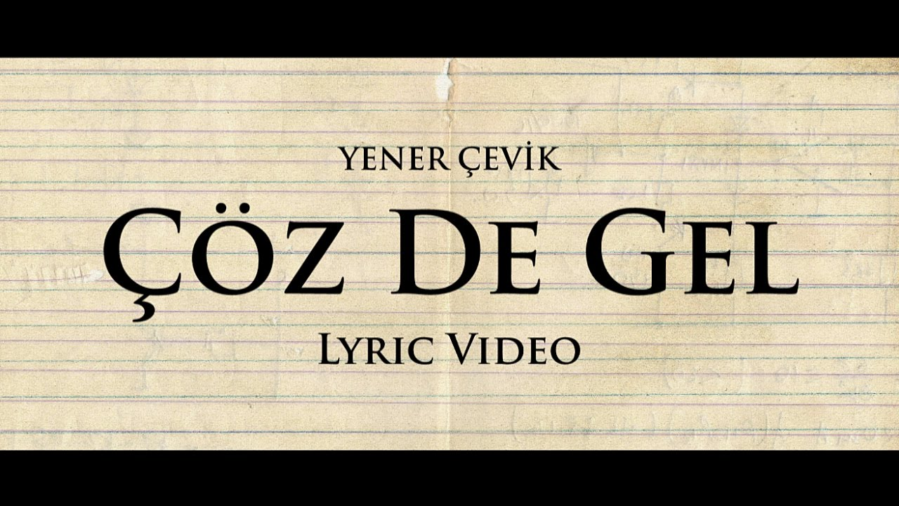 Yener Çevik - Çöz de Gel Şarkı Sözleri