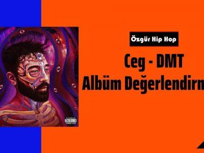 Ceg - DMT Albüm Değerlendirmesi