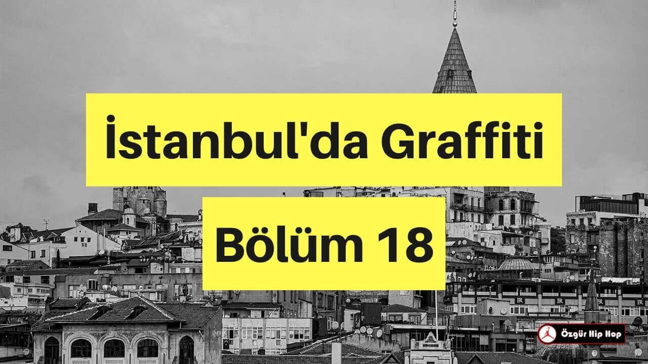 İstanbul'da Graffiti Bölüm 18