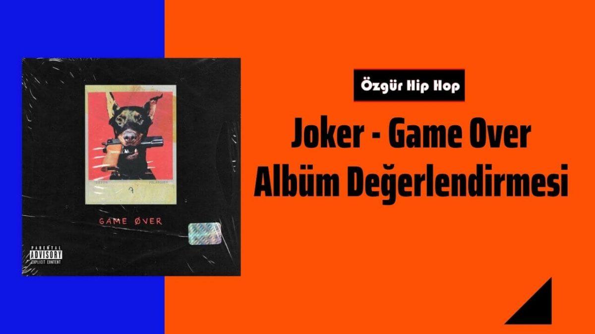 Joker - Game Over Albüm Değerlendirmesi