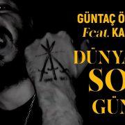 Güntaç Özdemir ft. Kamufle - Dünyanın Son Günü Şarkı Sözleri