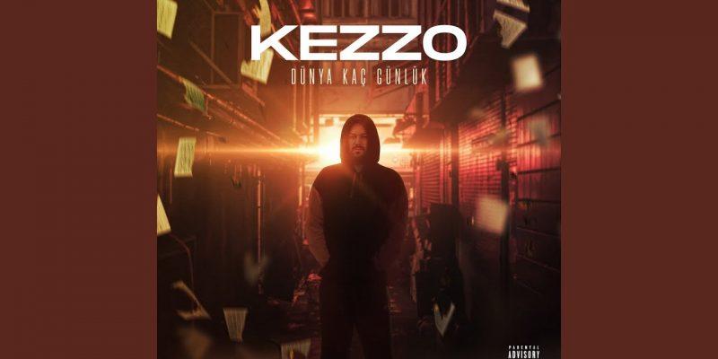 Kezzo yeni teklisi Dünya Kaç Günlük çıktı