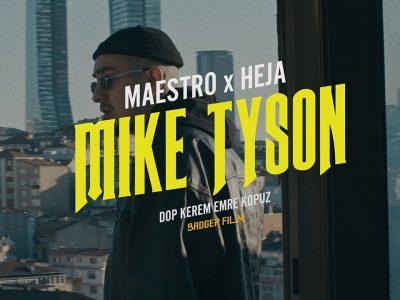 Maestro Ft. Heja - Mike Tyson Şarkı Sözleri